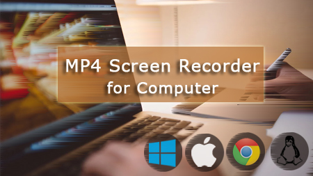Best MP4 Screen Recorder to Create .mp4 Screencast on Computer