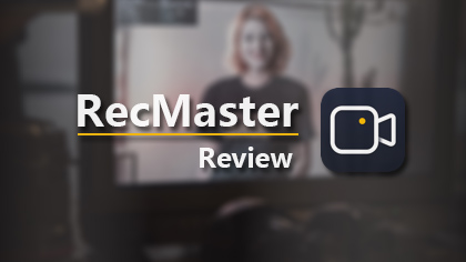 RecMaster Review – A One-click Screen Recording Tool for PC/Mac