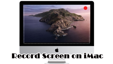 4 Desirable Screen Recorders for Capturing Screen on iMac