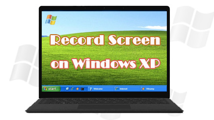 Explicit Instructions on How to Record Screen on Windows XP