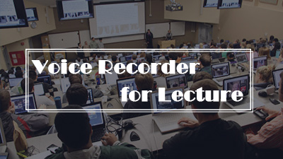 4 Best Voice Recorder for Lecture [Software for Computer]